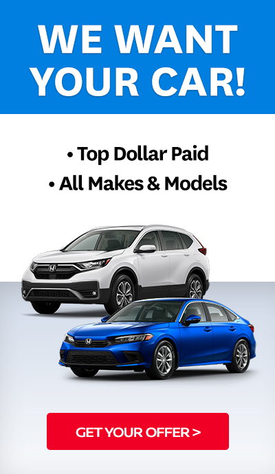 WE WANT YOUR CAR! - A white CR-V SUV and blue metallic Civic sedan - GET YOUR OFFER